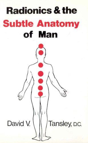Radionics & the Subtle Anatomy of Man, David V. Tansley