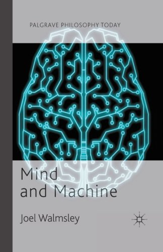 Mind and Machine (Palgrave Philosophy Today)