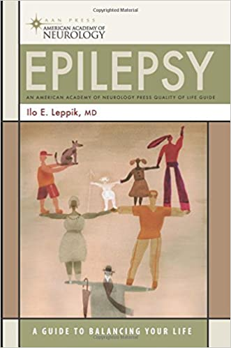 Epilepsy: A Guide to Balancing Your Life (American Academy of Neurology)