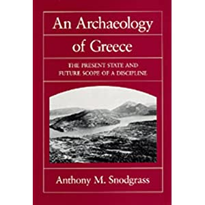 An Archaeology of Greece: The Present State and Future Scope of a Discipline cover image