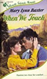 When We Touch (Silhouette Intimate Moments) (0373071566) by Mary Lynn Baxter