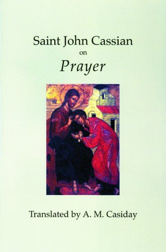Saint John Cassian on Prayer, A.M. CASIDAY