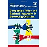 img - for Competition Policy and Regional Integration in Developing Countries [Hardcover] [2012] Josef Drexl, Mor Bakhoum, Eleanor Fox, Michal Gal, David Gerber book / textbook / text book