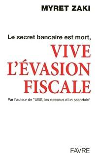 Le secret bancaire est mort, vive l'évasion fiscale