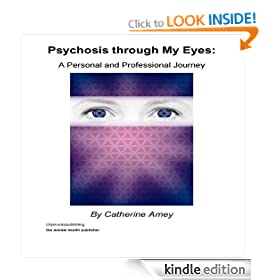 Psychosis Through My Eyes