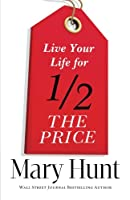 Live Your Life for Half the Price Front Cover