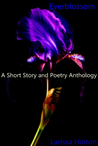Everblossom: A Short Story and Poetry Anthology