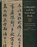img - for Calligraphy and the East Asian Book book / textbook / text book