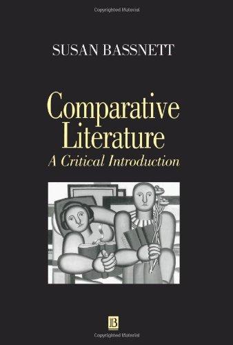 By Susan Bassnett - Comparative Literature: A Critical Introduction, by Susan Bassnett