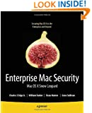 Enterprise Mac Security: Mac OS X Snow Leopard (Books for Professionals by Professionals)