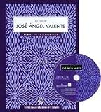 """echange, troc JOSE ANGEL VALENTE - José angel valente (+CD) (""""la voz de""""): poesia en la residencia"""