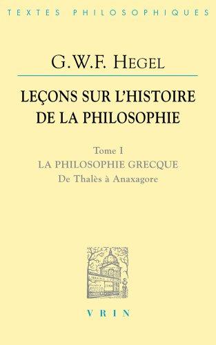 lecons-sur-lhistoire-de-la-philosophie-tome-i-la-philosophie-grecque-de-thales-a-anaxagore