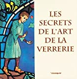 echange, troc Haudicquier de Blanc - Les secrets de l'Art de la Verrerie