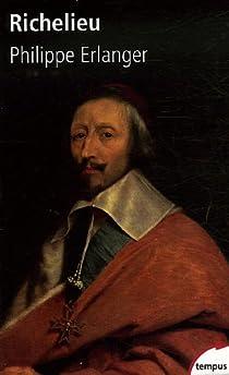 Richelieu : L'ambitieux Le r�volutionnaire Le dictateur par Erlanger