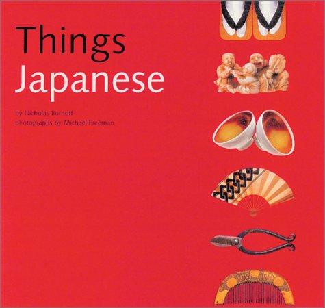 Things Japanese, Nicholas Bornoff, Michael Freeman