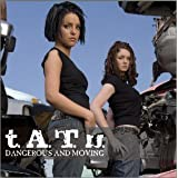 "Dangerous & Moving [+1 Bonus]von ""t.A.T.u."""