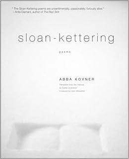 Amazon.com: Sloan-Kettering: Poems (9780805211450): Abba ...