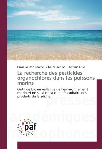 La recherche des pesticides organochlorés dans les poissons marins: Outil de biosurveillance de l'environnement marin et de suivi de la qualité sanitaire des produits de la pêche