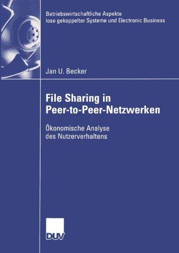 file-sharing-in-peer-to-peer-netzwerken-okonomische-analyse-des-nutzerverhaltens-betriebswirtschaftl