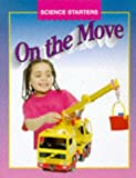 img - for On the Move (Science Starters) book / textbook / text book