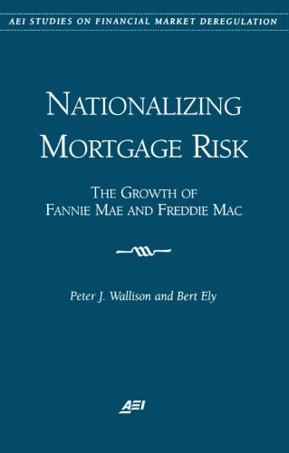nationalizing-mortgage-risk-the-growth-of-fannie-mae-and-freddie-mac-aei-studies-on-financial-market
