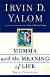 Momma And The Meaning Of Life: Tales From Psychotherapy