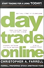 Day Trade Online: Start Trading for a Living TODAY! (       ABRIDGED) by Christopher A. Farrell Narrated by Jeff Woodman