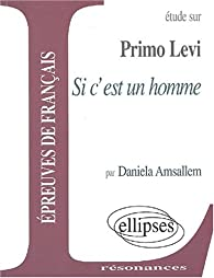 Primo Levi, Si c\'est un homme par Daniela Amsallem