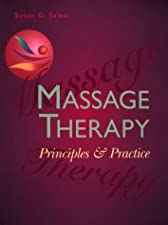 Massage Therapy Principles and Practice by M.Ed. LMT NTS CI NCTMB