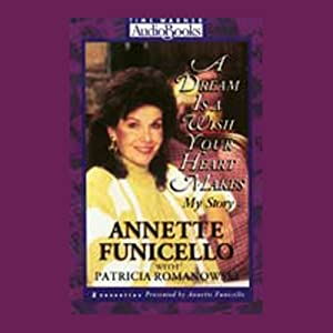 A Dream Is a Wish Your Heart Makes: My Story | [Annette Funicello, Patricia Romanowski]