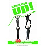 Start Me Up: Over 100 Great Business Ideas for the Budding Entrepreneurby Sonia Williams