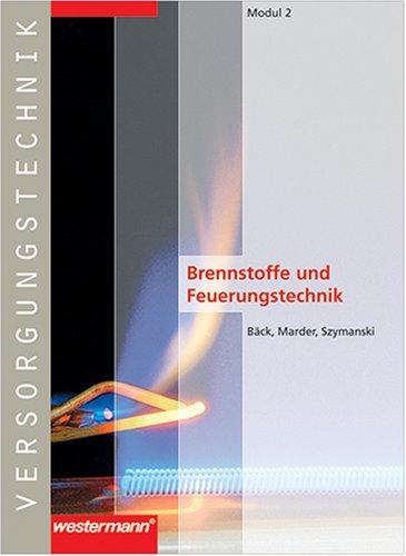 Module Versorgungstechnik Fachbildung Zentralheizungs- und Lüftungsbauer: Versorgungstechnik, Modul.2, Brennstoffe und Feuerungstechnik