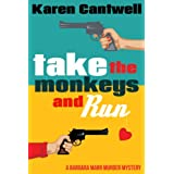 Take the Monkeys and Run (A Barbara Marr Murder Mystery #1)by Karen Cantwell