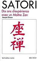 Satori : Dix ans d'exp�rience avec un ma�tre Zen