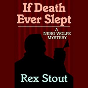 If Death Ever Slept | [Rex Stout]