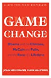 img - for Game Change: Obama and the Clintons, McCain and Palin, and the Race of a Lifetime book / textbook / text book