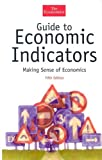 Guide to Economic Indicators: Making Sense of Economics, Fifth Edition (The Economist Series) (1576601455) by Economist