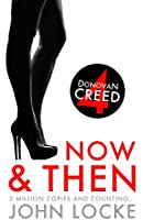 Now and Then (Donovan Creed Book 4)