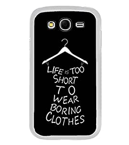 Funny Life Quote 2D Hard Polycarbonate Designer Back Case Cover for Samsung Galaxy Grand 2 :: Samsung Galaxy Grand 2 G7105 :: Samsung Galaxy Grand 2 G7102