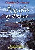 Principles of Prayer (0871234688) by Finney, Charles G.