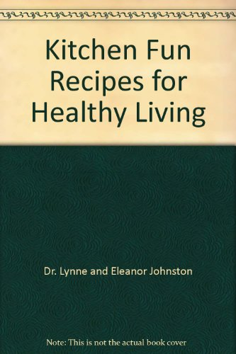 Kitchen Fun Recipes for Healthy Living