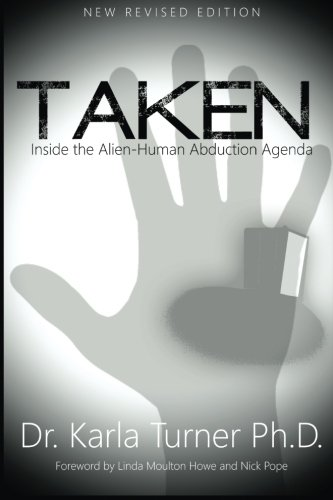 Taken: Inside the Alien-Human Abduction Agenda