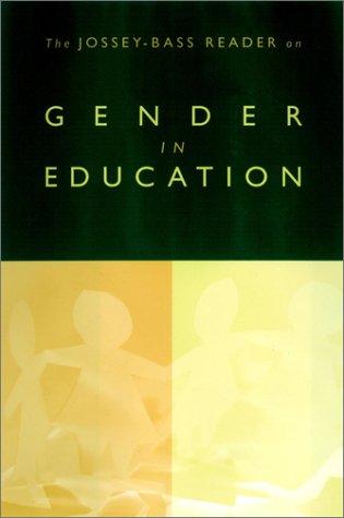 The Jossey-Bass Reader on Gender in Education