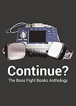 Continue?: The Boss Fight Books Anthology (English Edition)