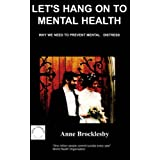 Let's Hang on to Mental Healthby A Brocklesby