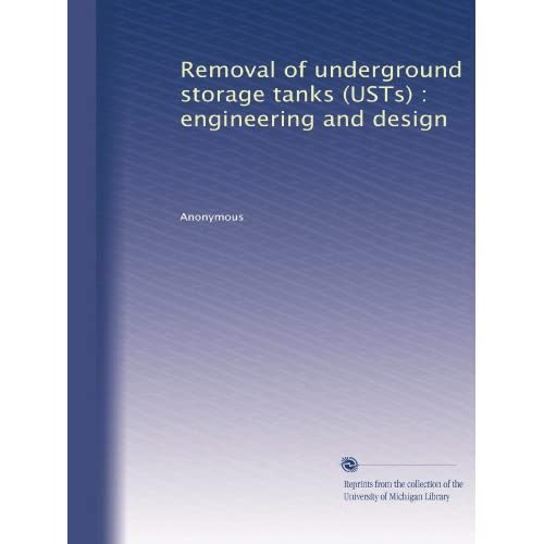 Removal of underground storage tanks (USTs) : engineering and design Anonymous