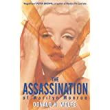The Assassination Of Marilyn Monroeby Donald H. Wolfe