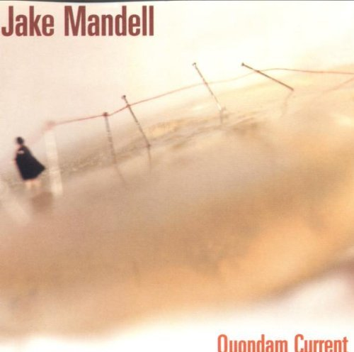 Quondam Current by Jake Mandell (2002-04-15)