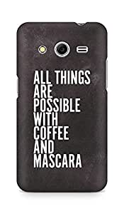 AMEZ all things are possible with coffee and mascara Back Cover For Samsung Galaxy Core 2