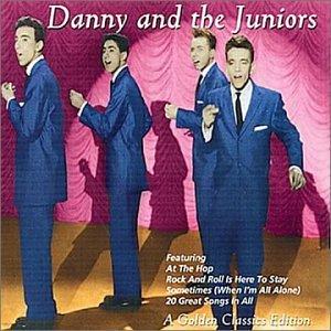 Danny and the Juniors - Danny And The Juniors - A Golden Classics Edition - Zortam Music